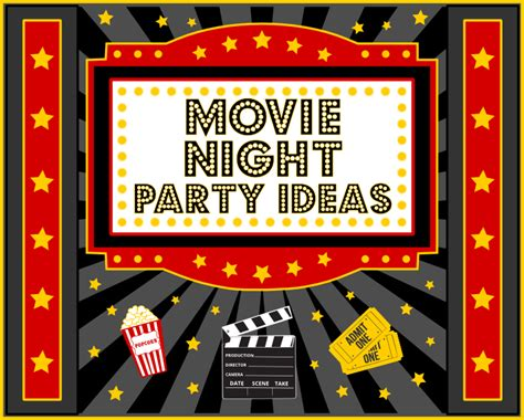 printable movie party decorations movie night party ideas party printables games