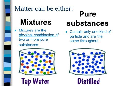 matter mixtures matter can be classified as mixtures or substances