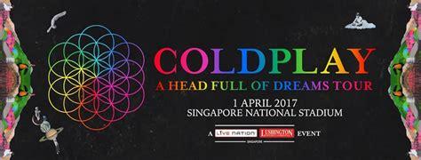 coldplay singapore coldplay live in singapore 2017 concertkaki com