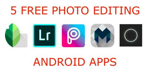 photo editing app for android free the photography top photography and technology india
