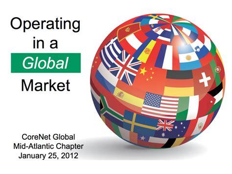 globe l operating in a global market presentation corenet global