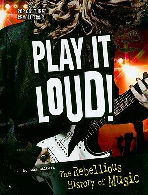 play it loud an epic history of the style sound and revolution of the electric guitar books play it loud the rebellious history of by gilbert