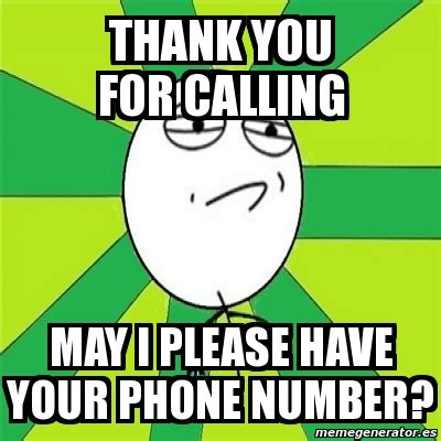 Phone Number Meme - meme challenge accepted thank you for calling may i