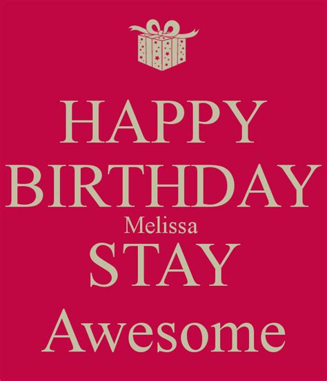 imagenes de happy birthday melissa happy birthday melissa stay awesome poster big keep