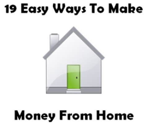 19 easy ways to make money from home time from home
