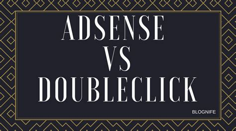 adsense doubleclick adsense vs doubleclick cpm rates payments and earning