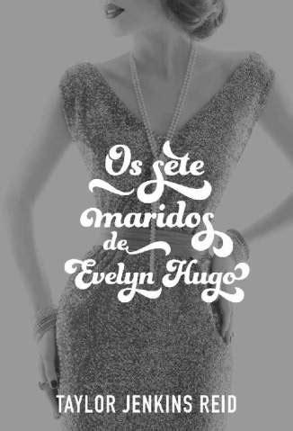 Baixar Livro Os Sete Maridos de Evelyn Hugo – Taylor