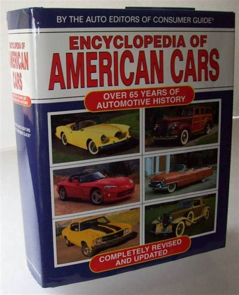 books about cars and how they work 1996 infiniti i security system encyclopedia of american cars over 65 years of automotive history by auto editors of consumer
