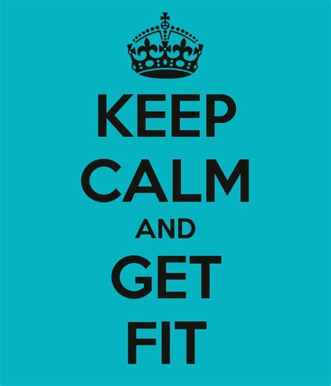 keep calm and get fit keep calm and get fit poster pam keep calm o matic
