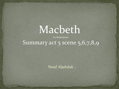themes in macbeth act 5 scene 5 macbeth act 5 scene 5 6 7 8 9 by nouf