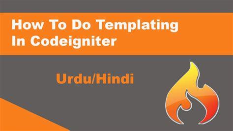 codeigniter tutorial video in hindi how to do templating in codeigniter urdu hindi youtube