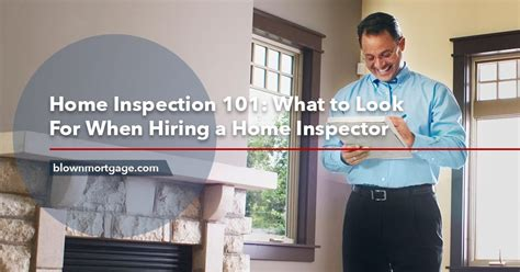 home inspection 101 what to look for when hiring a home