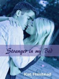 stranger in my bed stranger in my bed by kat halstead nook book ebook barnes noble 174