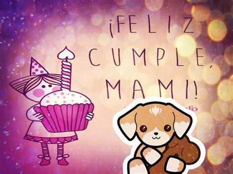 imagenes q diga feliz cumpleaños mensajes y frases de cumplea 241 os para una mam 225