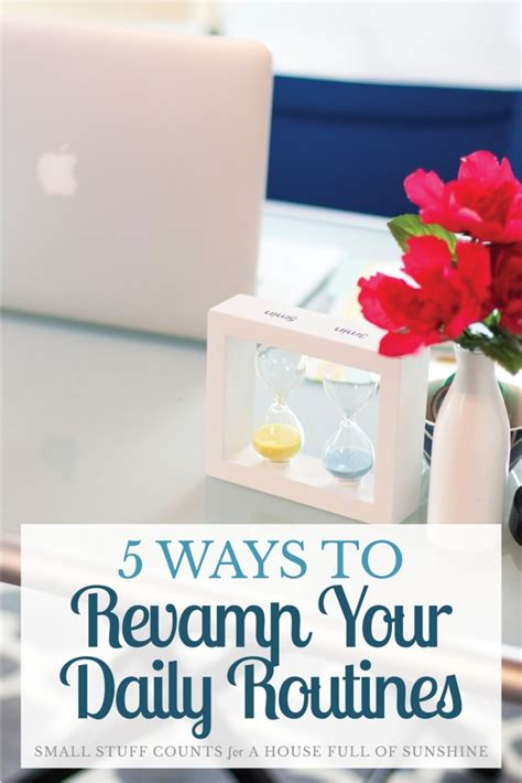 some ideas in order to help you having the best portable 5 ways to rev your daily routines a house full of