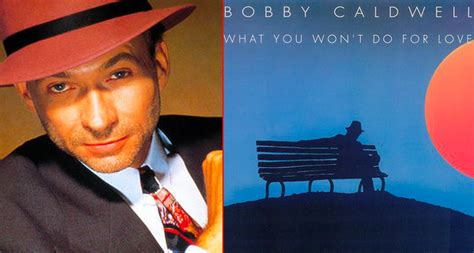 bobby caldwell what about me what you won t do for singer bobby caldwell