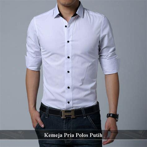 Kemeja Pria Kemeja Casual Kemeja Polos Kemeja Grosir Kemeja Murah 7 kemeja pria polos putih grosir baju ter murah ter besar se indonesia grosir