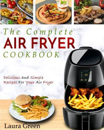 air fryer cookbook the complete air fryer cookbook â delicious and simple recipes for your air fryer air fryer recipe cookbook books air fryer cookbook the complete air fryer cookbook only