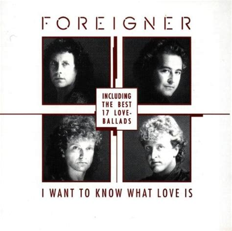 film foreigner i want to know what love is foreigner i want to know what love is cd covers