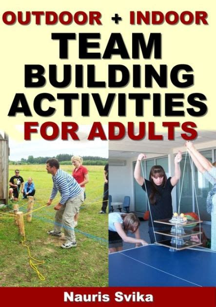 Team Building Mba Books by Outdoor Indoor Team Building Activities For Adults By