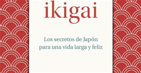 libro ikigai libros y juguetes 1demagiaxfa libro ikigai los secretos de jap 243 n para una vida larga y