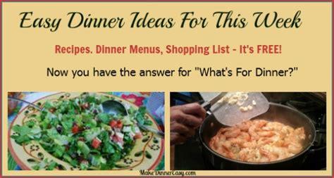 easy dinner menu ideas easy family dinner ideas what to make for dinner tonight