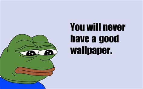 Meme Screensaver - pepe meme wallpaper wallpapersafari