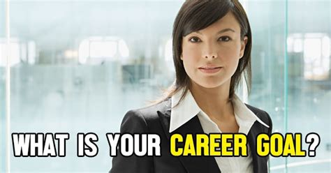 what is your career objective what is your career goal quizlady