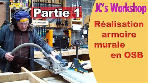 Comment Faire Une Armoire by Comment Faire Une Armoire Murale Avec Porte En Osb