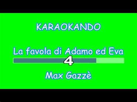 favola di adamo ed testo karaoke italiano la favola di adamo ed max gazz 232