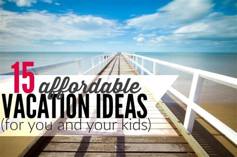 May Vacation Ideas | 15 cheap summer vacation ideas for you and your kids