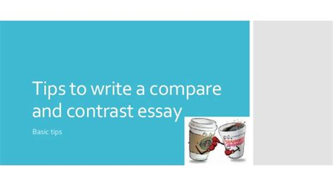 Compare And Contrast Essay Tips by Tips To Write A Compare And Contrast Essay