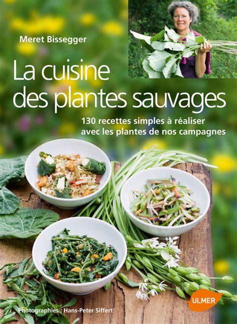 馗umer cuisine livre la cuisine des plantes sauvages 130 recettes