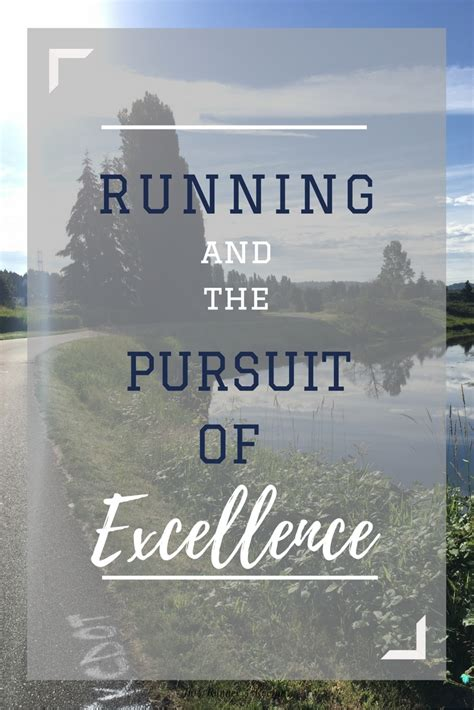 The Pursuit Of Excellence Essay by Running And The Pursuit Of Excellence