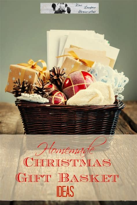 homemade christmas gift basket ideas love laughter