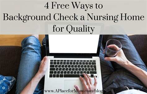 Home Advisor Background Check Free Ways To Background Check A Nursing Home For Quality
