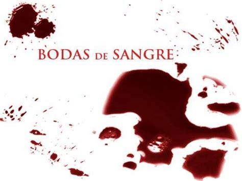 bodas de sangre de 1545305889 bodas de sangre