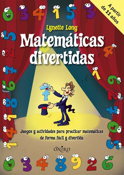 libro juegos matemticos y de matematicas divertidas juegos y actividades para practicar matem atricas de forma facil y