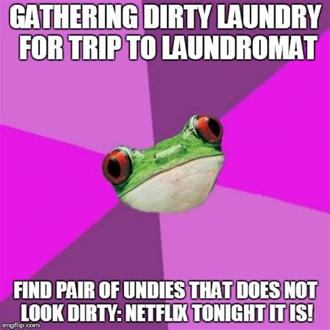 Dirty Laundry Meme - rough day at the office or just been single too long