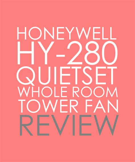 honeywell hy 280 quietset whole room tower fan honeywell hy 280 review tower fan consumer report give