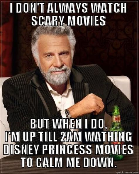 Movie Memes Funny - watch scary movies pic i don 39 t always meme
