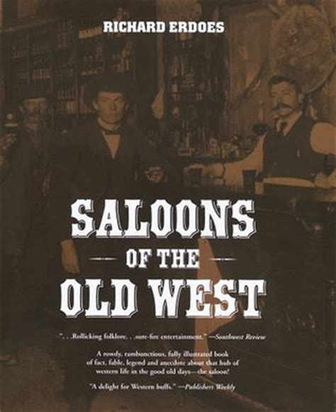 of the west books saloons of the west by richard erdoes reviews