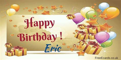 happy birthday eric images happy birthday eric free ecards
