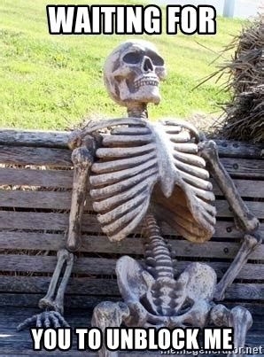 Meme Maker Unblocked - waiting for you to unblock me waiting skeleton meme