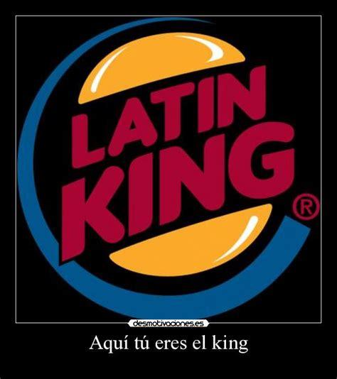 burger king aqu tu eres el king desmotivaciones im 225 genes y carteles de latin pag 2 desmotivaciones