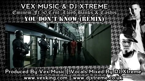 eminem you don t know you don t know remix eminem ft 50 cent lloyd banks