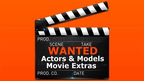 actors models wanted actors models needed asap