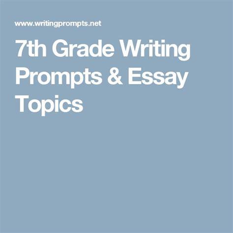 7th grade essay sles 7th grade writing prompts essay topics writing