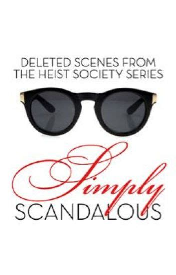 simply scandalous deleted from the heist society