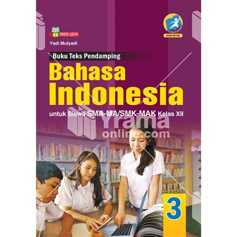 Buku Bahasa Indonesia Sma Masmk Kelas X Wajib Yrama Widya buku bahasa indonesia sma ma smk mak kelas xii kur 13 rev